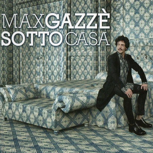 Max Gazze - Sotto Casa (2013)