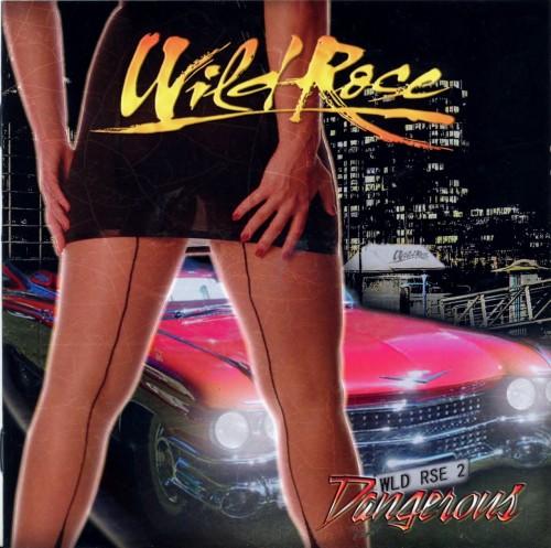 Wild Rose - Dangerous (2013)