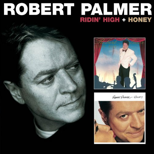 Robert Palmer - Ridin High + Honey Plus (2012)