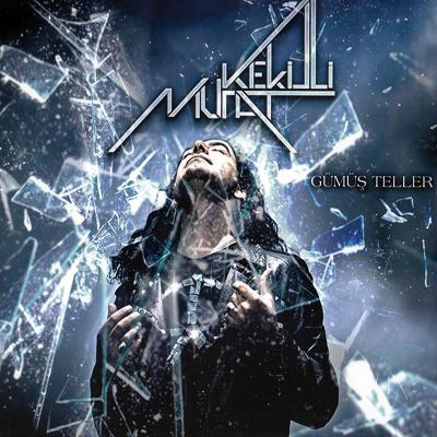 Murat Kekilli – Gümüş Teller (2013)