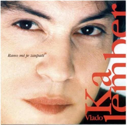 Vlado Kalember - Rano Mi Je Zaspati (2002)