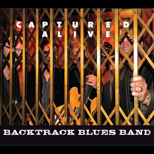 Backtrack Blues Band - Captured Alive (2012)