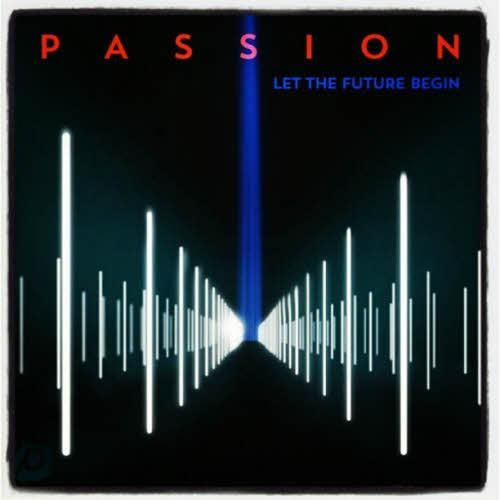 Passion - Passion Let the Future Begin (2013)