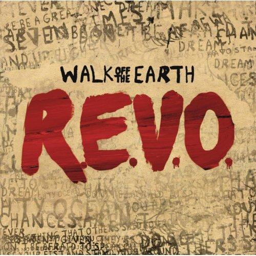 Walk Off The Earth - R.E.V.O. (2013)
