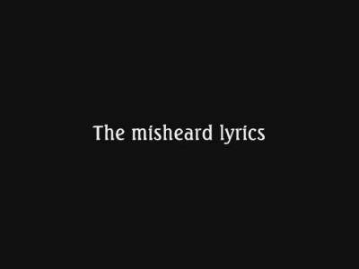 Wishmaster - The Misheard Lyrics