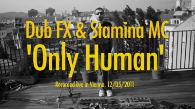 Dub FX & Stamina MC 'Only Human'