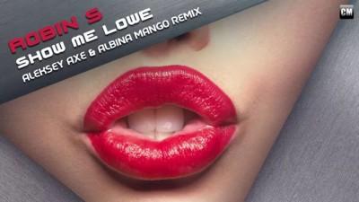 Robin S Show Me Love Aleksey Axe & Albina Mango Remix)