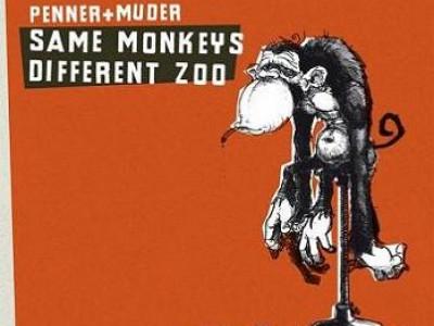 Penner + Muder - Same Monkeys Different Zoo