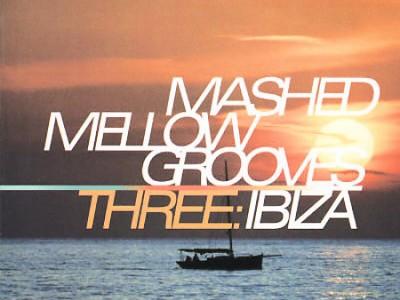 VA - Mashed Mellow Grooves - Three: Ibiza (CD1)