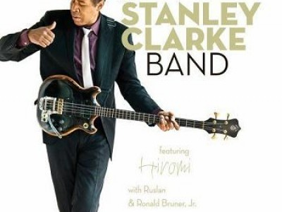 Stanley Clarke - The Stanley Clarke Band; featuring Hiromi