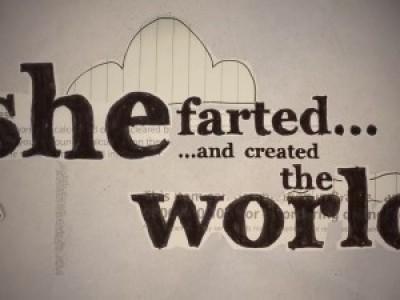 Она пукнула и создала мир