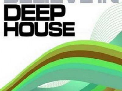 Believe In Deep House Volume 1 (Best Of Loungy Chillhouse Tunes From Vocal To Soulful, Summer Editio