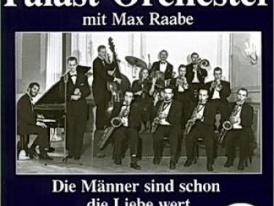 Palast Orchester mit seinem Sanger Max Raabe - Folge 1 - Die Manner sind schon die Liebe wert