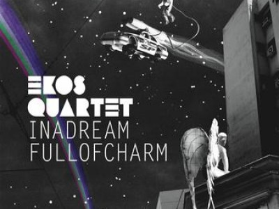 Ekos Quartet - In A Dream Full Of Charm