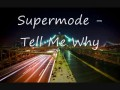 TELL MY WHY - SUPERMODE WITH