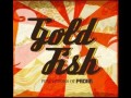 Fort Knox by Goldfish (HD Stereo)