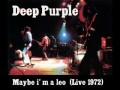 Deep Purple - Maybe i' m a leo (Live 1972)