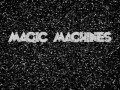 Magic Machines - Hey Mister