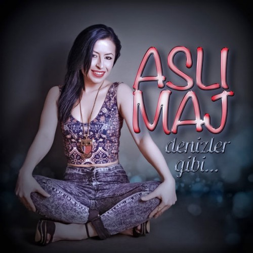 Aslı Maj - Denizler Gibi (2016) Maxi Single