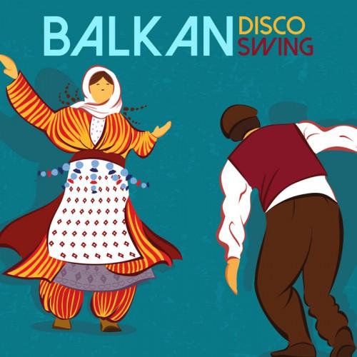 Balkan Disco Swing