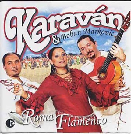 Karaván & Boban Markovic - Roma Flamenco (2003)